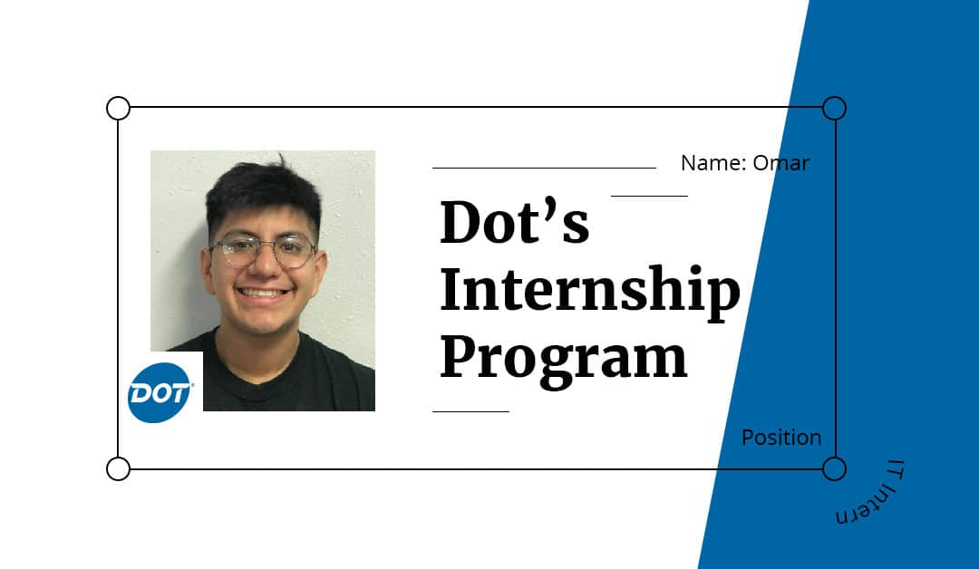 Top 3 Takeaways From Dot's Internship Program: Part I