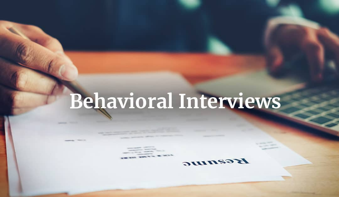 What You Need to Know About Behavioral Interviews