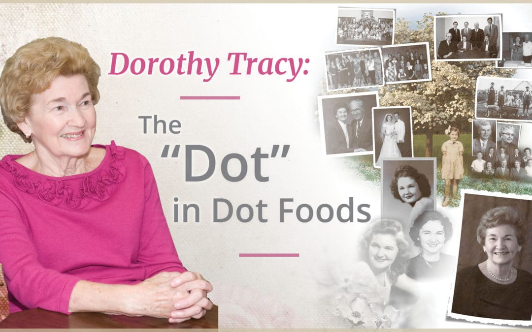 Dorothy Tracy: The 'Dot' in Dot Foods
