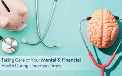 Taking Care of Your Mental & Financial Health During Uncertain Times