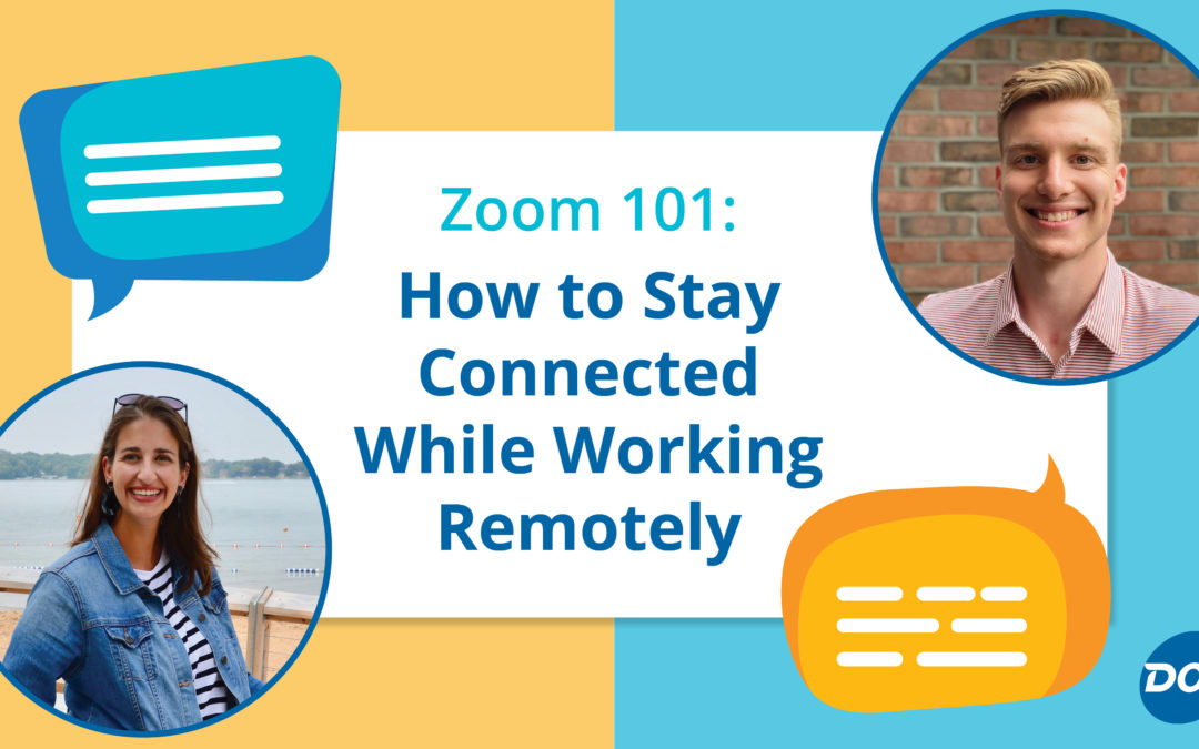 Zoom 101: How to Stay Connected While Working Remotely