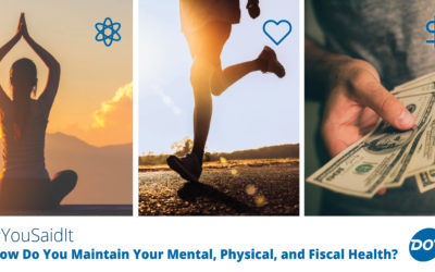 #YouSaidIt: How Do You Maintain Your Mental, Physical, and Fiscal Health?