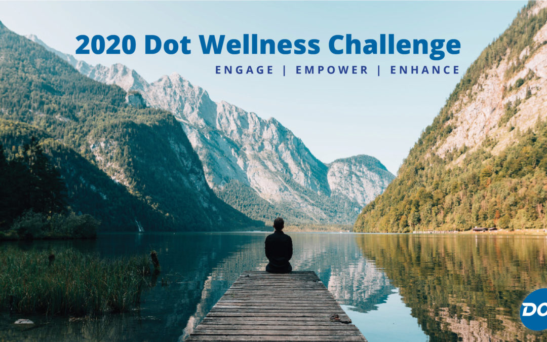 2020 Dot Wellness Challenge: Engage, Empower, and Enhance Your Wellness