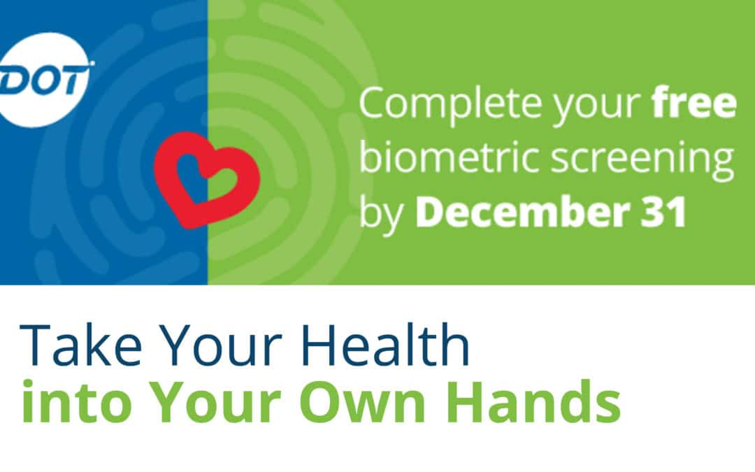 2020 Biometric Screening Deadline Extension: Take Your Health into Your Own Hands