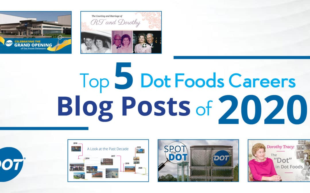Top 5 Dot Foods Careers Blog Posts of 2020