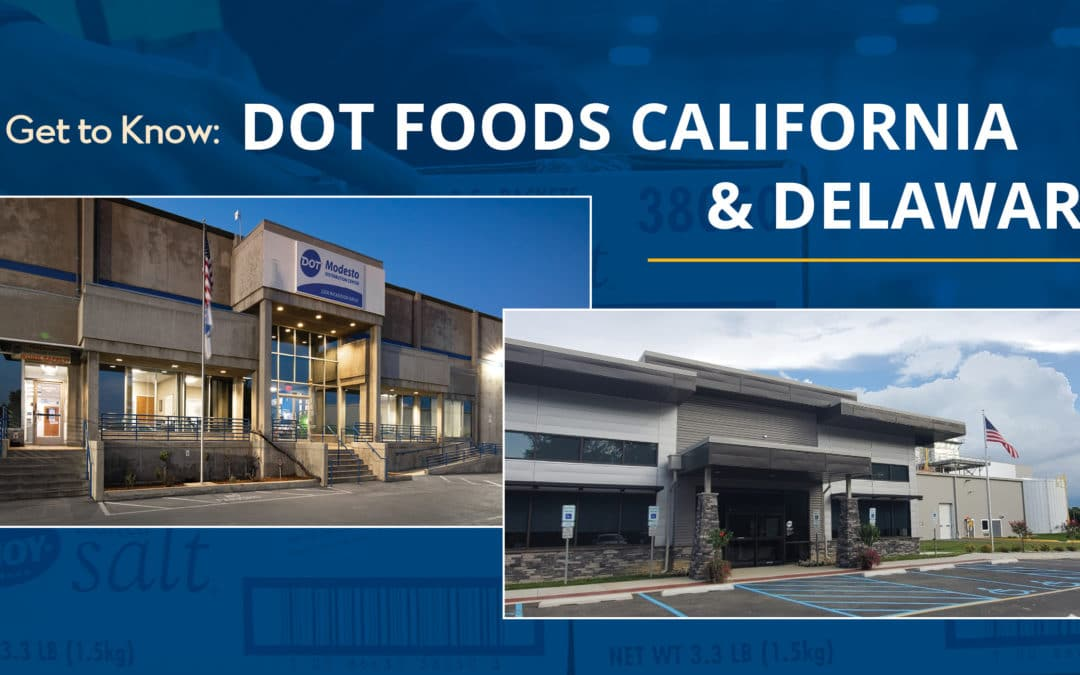 Get to Know Dot Foods California & Delaware