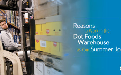 5 Reasons Why You Should Work in the Dot Foods Warehouse This Summer